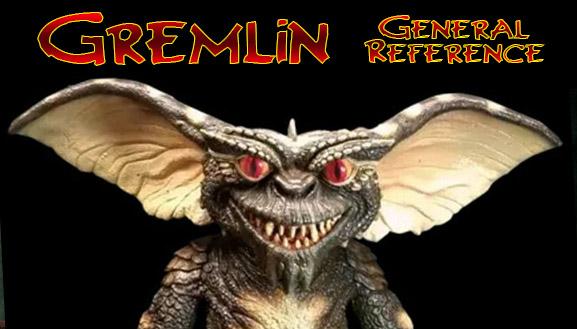 Gremlins General Reference